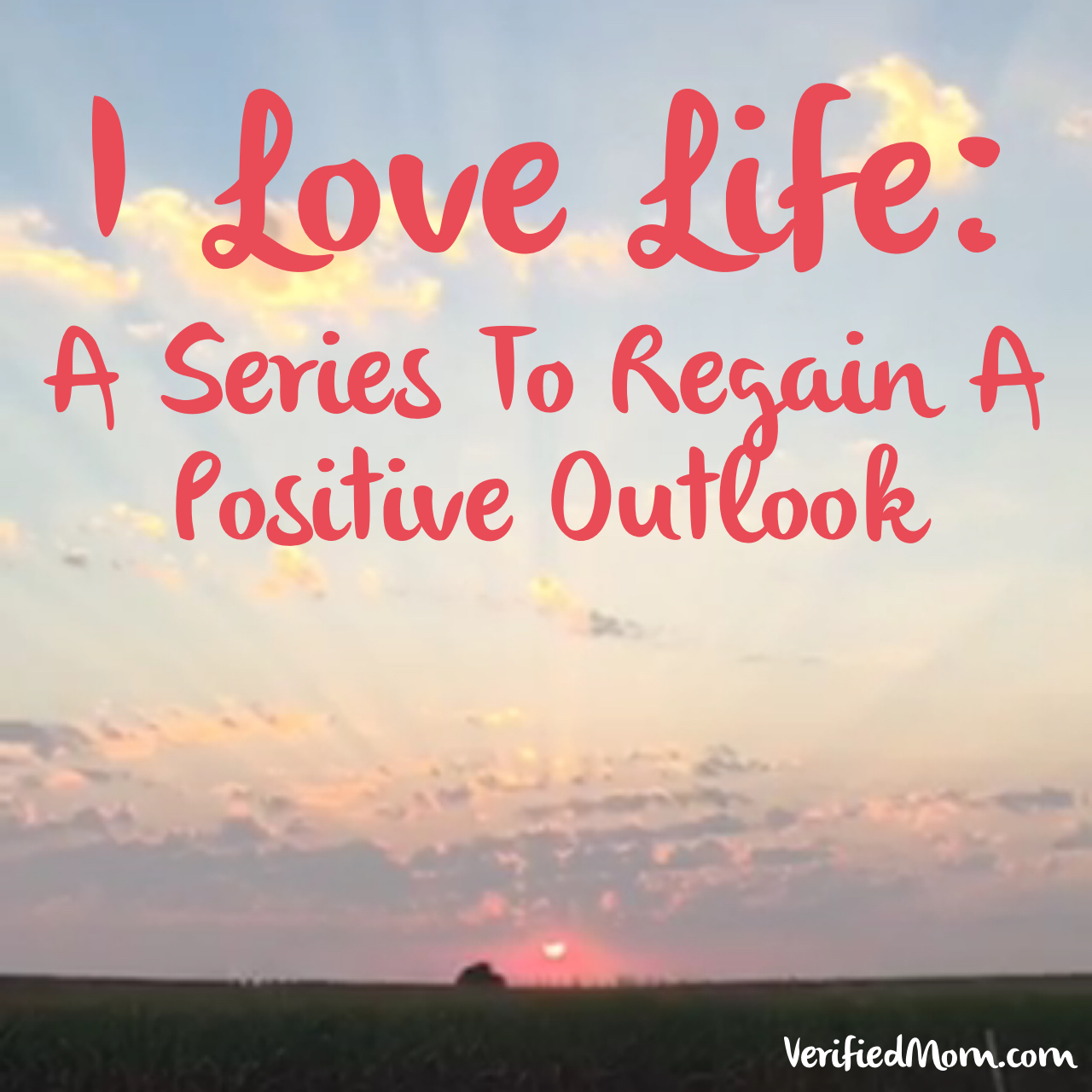 I love life; a series to regain a positive outlook